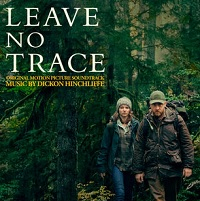 LAKESHORE TO RELEASE 'LEAVE NO TRACE' – ORIGINAL MOTION PICTURE SOUNDTRACK