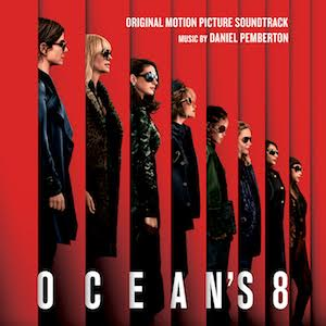 WATERTOWER RELEASES 'OCEAN'S 8' – ORIGINAL MOTION PICTURE SOUNDTRACK