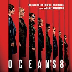 WATERTOWER RELEASES 'OCEAN'S 8' – ORIGINAL MOTION PICTURE SOUNDTRACK