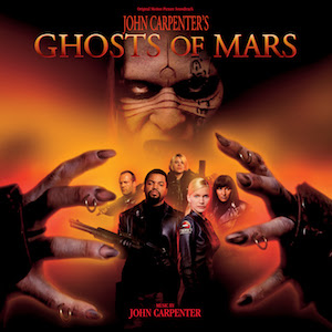 VARÈSE SARABANDE RELEASES VINYL VERSION OF JOHN CARPENTER'S 'GHOSTS OF MARS' SOUNDTRACK