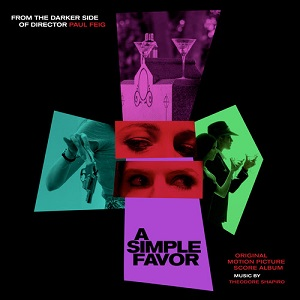 LAKESHORE RELEASES 'A SIMPLE FAVOR' – ORIGINAL MOTION PICTURE SOUNDTRACK