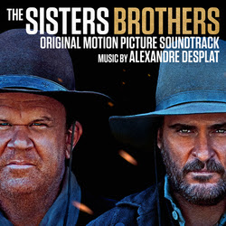 LAKESHORE RELEASES 'THE SISTERS BROTHERS' – ORIGINAL MOTION PICTURE SOUNDTRACK
