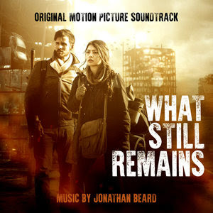 LAKESHORE RELEASES 'WHAT STILL REMAINS' – ORIGINAL MOTION PICTURE SOUNDTRACK