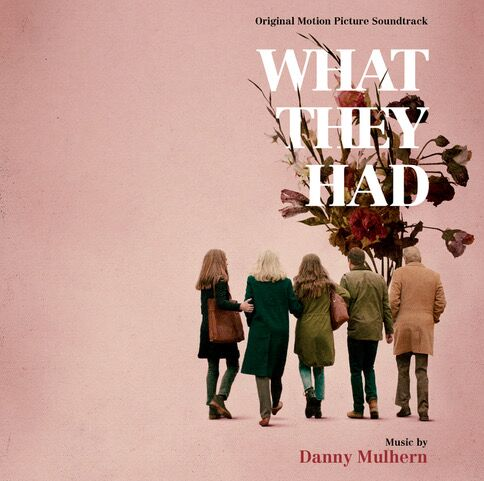 VARÈSE SARABANDE TO RELEASE 'WHAT THEY HAD' – ORIGINAL MOTION PICTURE SOUNDTRACK