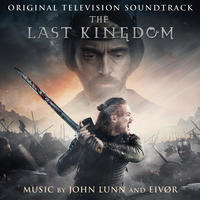 SONY MUSIC RELEASES 'THE LAST KINGDOM' – ORIGINAL TELEVISION SOUNDTRACK