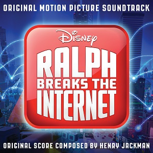 DISNEY RELEASES 'RALPH BREAKS THE INTERNET' – ORIGINAL MOTION PICTURE SOUNDTRACK