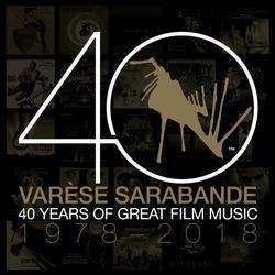 VARÈSE SARABANDE PRESENTS 'VARÈSE SARABANDE: 40 YEARS OF GREAT FILM MUSIC 1978-2018'