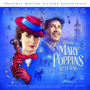 WALT DISNEY RELEASES 'MARY POPPINS RETURNS' – ORIGINAL MOTION PICTURE SOUNDTRACK