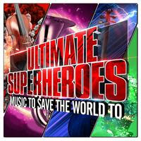 SONY MUSIC RELEASES 'ULTIMATE SUPERHEROES – MUSIC TO SAVE THE WORLD TO'